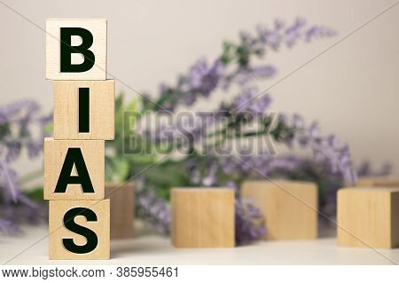 Wooden Blocks With The Word Bias. Prejudice. Personal Opinions. Preconception.