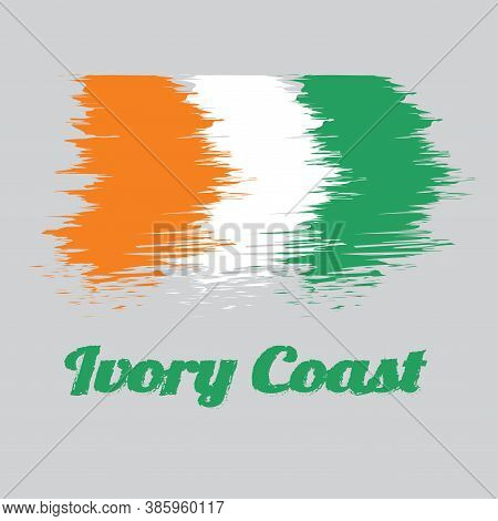 Brush Style Color Flag Of Ivory Coast, A Vertical Tricolor Of Orange, White And Green. With Name Tex
