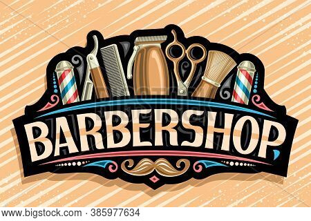 Vector Logo For Barbershop, Black Decorative Sign Board With Golden Professional Beauty Accessories,