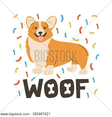 Cute Pet Corgi Dog With Serpentine And Lettering. Holiday Card, Poster And Print On Fabric Vector Ha