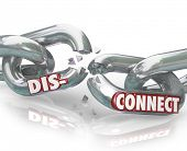 The word DIsconnect on metal chain links pulling apart to symbolize separation, dissolution, divorce,  or the end of a partnership poster