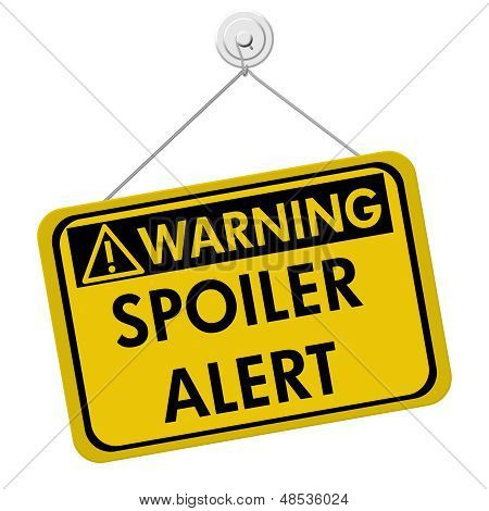 Warning Of Spoiler Alert