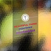 The most beautiful thing we can experience is the mysterious. Mosaic poster. Motivational background poster