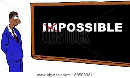The Impossible becomes Possible