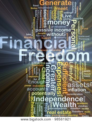 Background concept wordcloud illustration of financial freedom glowing light