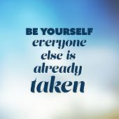 Be yourself, everyone else is already taken. - Inspirational Quote, Slogan, Saying - Success Concept Illustration with Blurry Sky Image Background poster