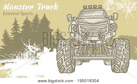 Sketch Monster Truck on the graphic forest landscape. Retro vector illustration. Extreme Sports. Adventure, travel, outdoors art symbols. Off Road. Can be printed on T-shirts, bags, posters, invitations, cards.