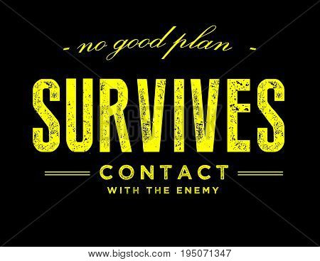 noo good plan survives contact with the enemy