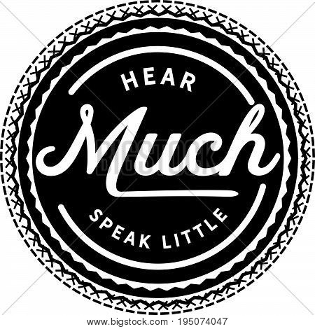 Hear much, speak little. vector illustration stamp