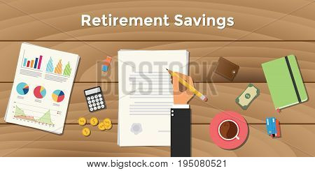retirement saving illustration business man signing a paper work document on top of wooden table with pencil with graph chart money calculator vector