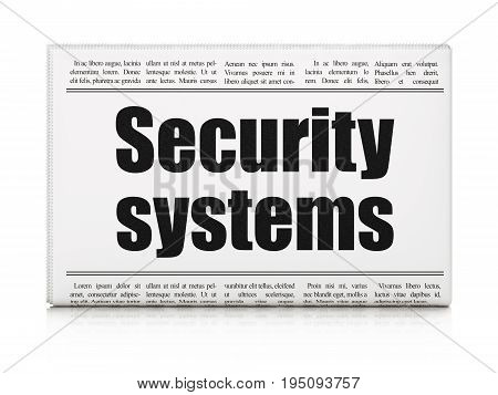 Security concept: newspaper headline Security Systems on White background, 3D rendering