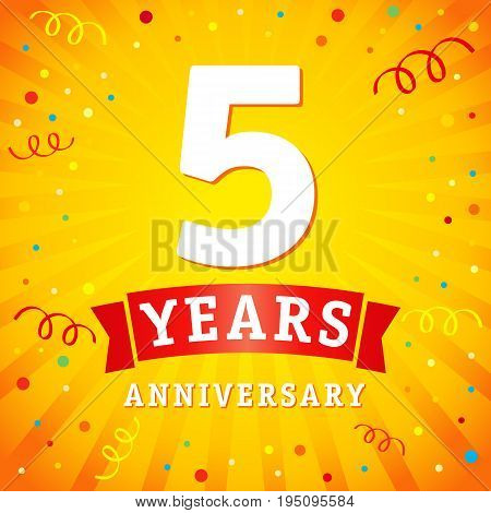 5 years anniversary logo celebration card. 5th years anniversary vector background with red ribbon and colored confetti on yellow flash radial lines