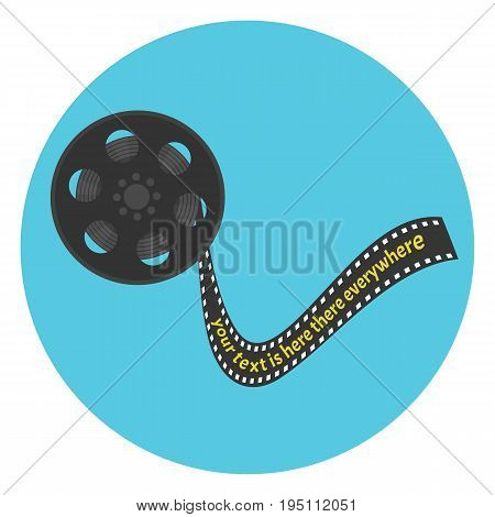 Cinema film tape in bobbin with strip for text. Movie reel icon. Cinematography symbol for text design banners prints