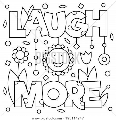 Laugh more. Coloring page. Black and white vector illustration.