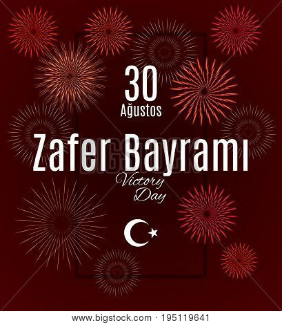 Turkey holiday Zafer Bayrami 30 Agustos Translation from Turkish: The Victory Day of 30 August. Vector simple frame and fireworks on wine red background