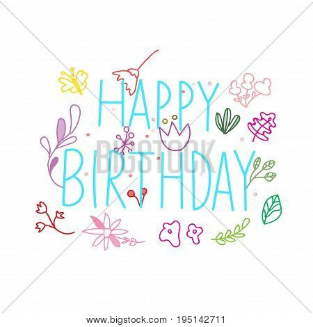 Colorful doodle birthday elements with doodles hand drawn line icon isolated on white happy birthday text doodle handmade sketch for design t-shirt card invitation poster brochures notebook and album.