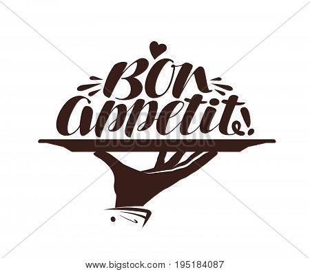 Bon appetit logo. Label for design menu restaurant or cafe. Handwritten lettering, calligraphy vector illustration isolated on white background