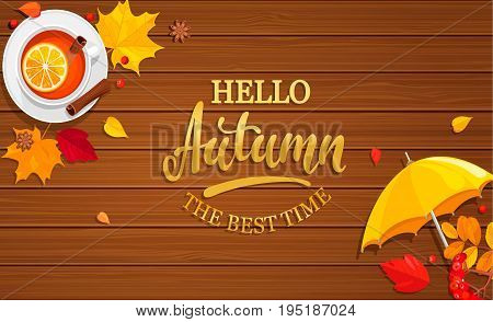 Hello Autumn banner on wooden background with umbrella, tea and autumn leaves. Vector illustration.