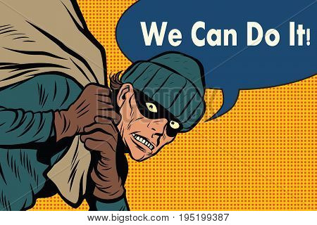 Thief robbed bank, full bag of money. we can do it. Pop art retro vector illustration