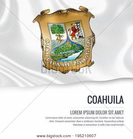 Mexican state Coahuila flag waving on an isolated white background. State name and the text area for your message. 3D illustration.