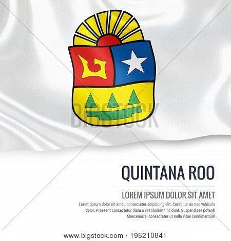 Mexican state Quintana Roo flag waving on an isolated white background. State name and the text area for your message. 3D illustration.