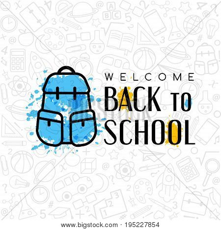 Back to School banner. Welcome sign with school bag on the texture from line art icons of education science objects and office supplies. Creative design emblem on the doodle background.