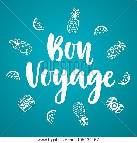 Bon Voyage poster with hand written lettering. Modern calligraphy. Typography design. Vector illustration