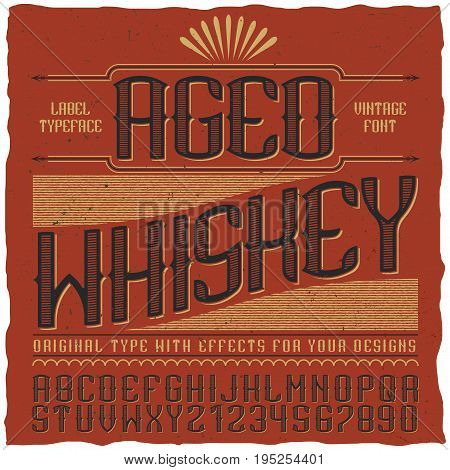 Aged whiskey vintage label typeface poster with alphabet and figures vector illustration
