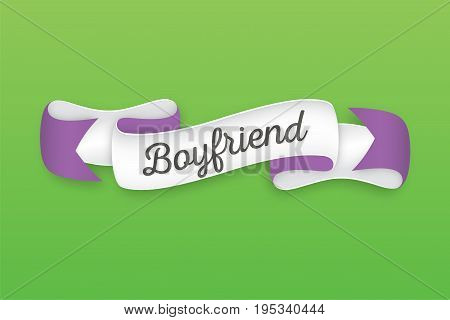 Trendy retro ribbon with text Boyfriend. Colorful banner with ribbon for design game web. Vector Illustration
