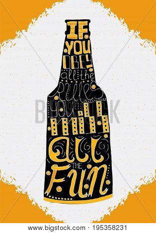 If you obey all the rules you miss all the fun lettering. Stock vector illustration of hand drawn quote in beer bottle shape. poster