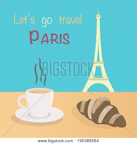 Let's go to Paris. Eiffel tower, croissant and a cup of  coffee in pastel colors.