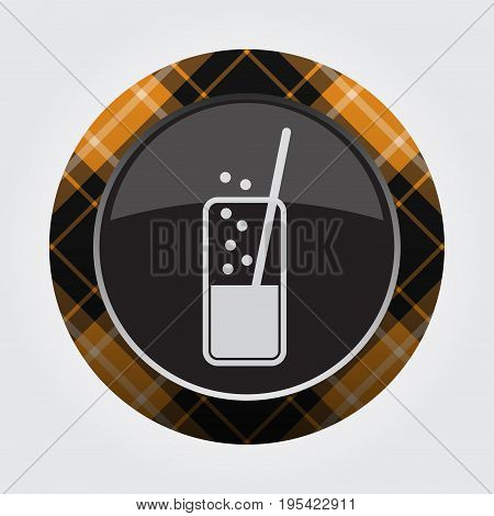 black isolated button with orange black and white tartan pattern on the border - light gray glass with carbonated drink and straw icon in front of a gray background