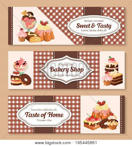 Bakery or pastry shop banners set. Vector design of handmade sweet desserts and chocolate cakes or charlotte pie, wafer tortes and fruit or berry ice cream, tiramisu biscuit or brownie cookie