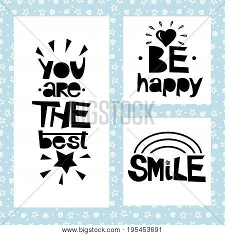 Three sentences on black background of stars and spirals. Be happy. You are the best. Smile. Poster. Card. Motivational quotes