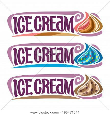 Vector set labels for Ice Cream: 3 vintage stickers for italian neapolitan dessert, blue bubble gum, chocolate chips soft serve ice cream, lettering title text - ice cream for cold whipped dessert.
