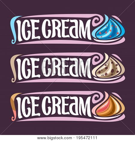 Vector set labels for Ice Cream: 3 colorful vintage stickers for blue bubble gum, peanut butter cup, neapolitan soft serve ice cream, lettering title text - ice cream for cold fresh whipped dessert.