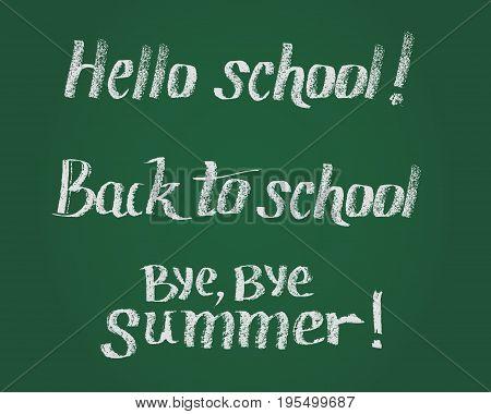 Hello School, Back To School, Bye Bye Summer. Vector Lettering. Hand Drawn