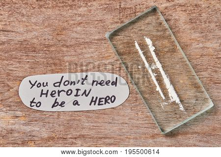 Get rid of drugs how to. You do not need heroin to be a hero.