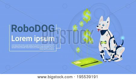 Robotic Dog Sit With Credit Card Mobile Payment For Online Shopping Animal Modern Robot Pet Artificial Intelligence Technology Flat Vector Illustration