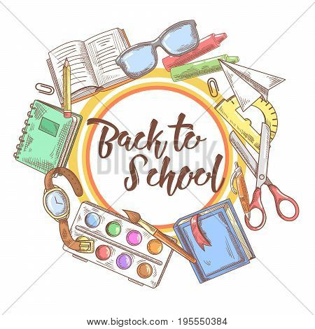 Back to School Hand Drawn Background. Educational Concept with Eyeglasses, Notebook and Paint. Vector illustration