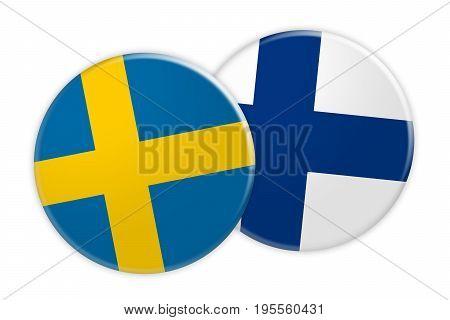 News Concept: Sweden Flag Button On Finland Flag Button 3d illustration on white background