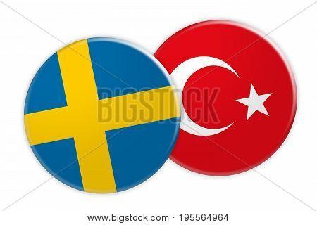 News Concept: Sweden Flag Button On Turkey Flag Button 3d illustration on white background
