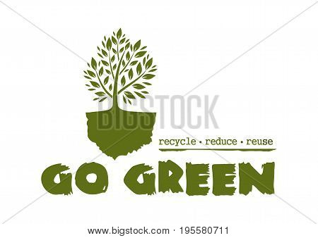 Logo concept design with a tree. Go Green. Recycle reduce reuse. Vector illustration isolated on white background