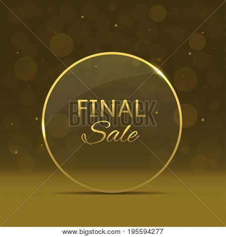 Glass luxury Final sale label over golden background. Clearance promotion label