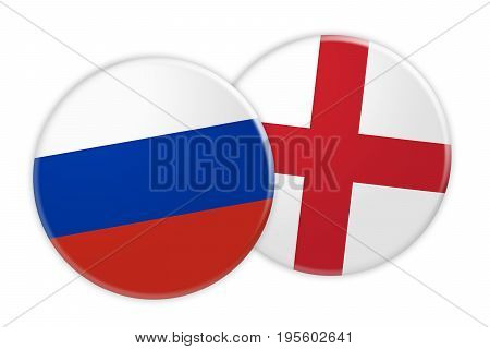 News Concept: Russia Flag Button On England Flag Button 3d illustration on white background