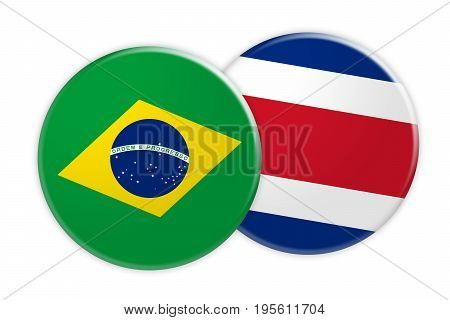 News Concept: Brazil Flag Button On Costa Rica Flag Button 3d illustration on white background