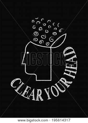 Motivational Quote Poster. Clear Your Head. Chalk Text Style.