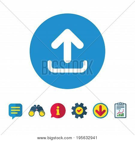 Upload sign icon. Load data symbol. Information, Report and Speech bubble signs. Binoculars, Service and Download icons. Vector
