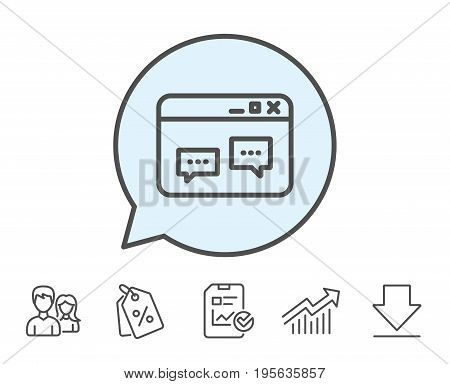 Browser Window line icon. Chat speech bubbles sign. Internet page symbol. Report, Sale Coupons and Chart line signs. Download, Group icons. Editable stroke. Vector