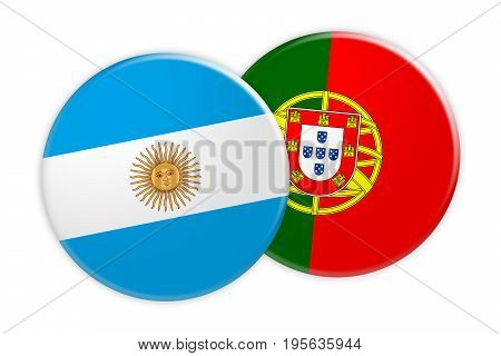 News Concept: Argentina Flag Button On Portugal Flag Button 3d illustration on white background